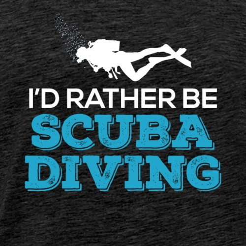 I'd Rather Be Scuba Diving - Men's Premium T-Shirt