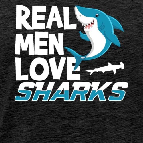 REAL MEN LOVE SHARKS - Men's Premium T-Shirt