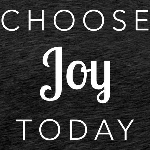 Choose Joy Today - Men's Premium T-Shirt