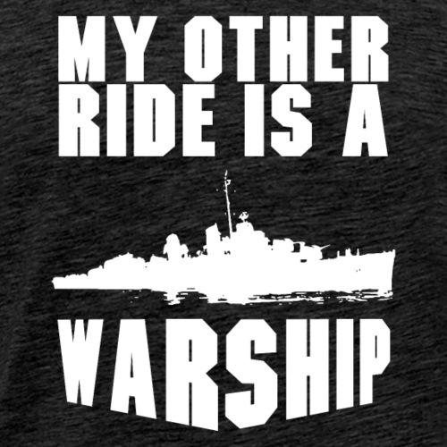 My Other Ride - Warship - Men's Premium T-Shirt