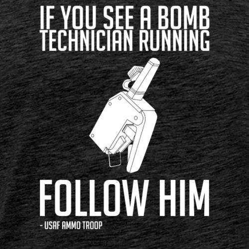 Bomb Technician Advice - Men's Premium T-Shirt