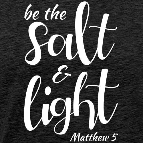 Be the Salt Light Matthew 5 - Men's Premium T-Shirt