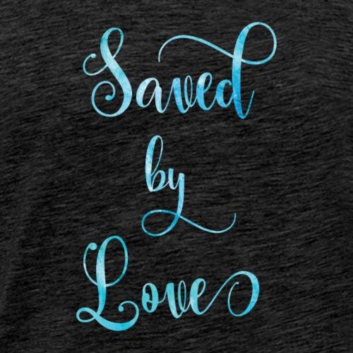 Saved by Love - Men's Premium T-Shirt