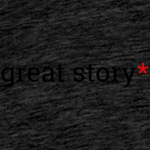Great Story Sarcasterisk - Men's Premium T-Shirt