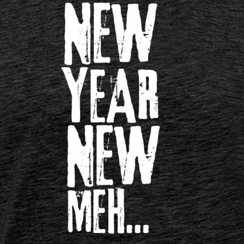 New year new meh.. T shirt Gift for Men Women Kids - Men's Premium T-Shirt