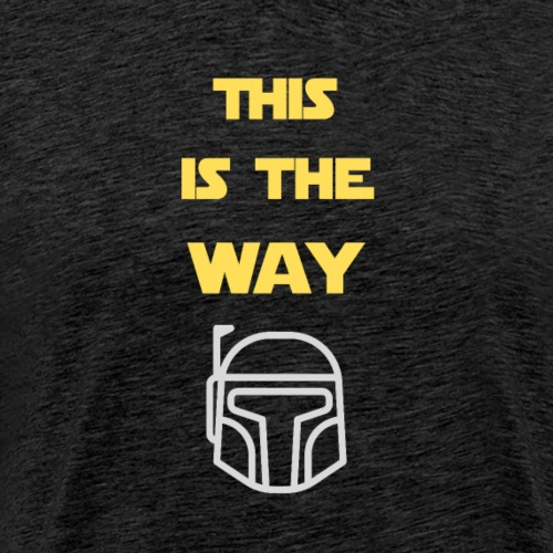 This is the Way - Men's Premium T-Shirt
