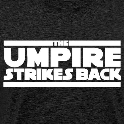 The Umpire Strikes Back - Men's Premium T-Shirt