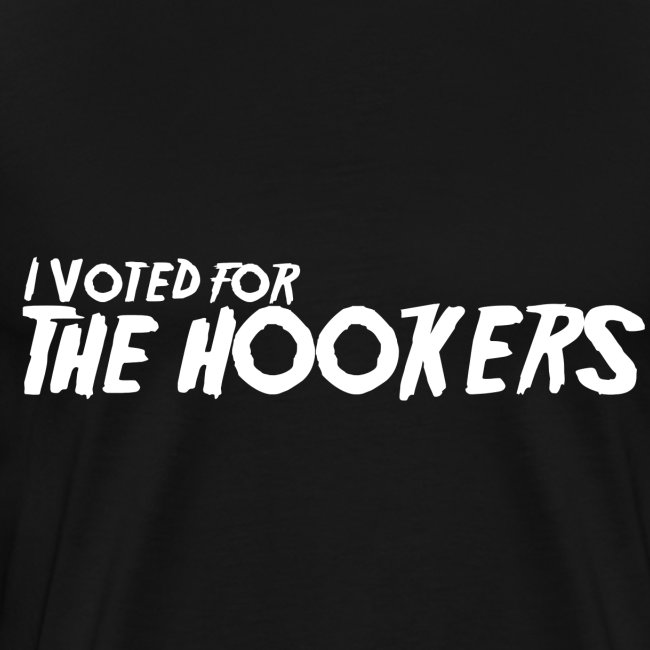 I Voted For The Hookers