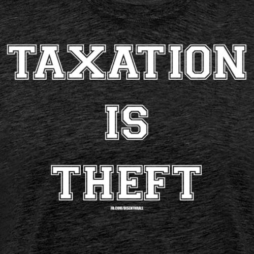 Taxation is Theft - Light - Men's Premium T-Shirt