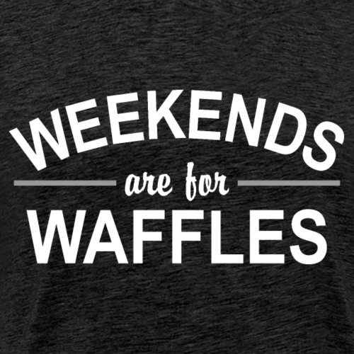 Weekends are for Waffles L - Men's Premium T-Shirt