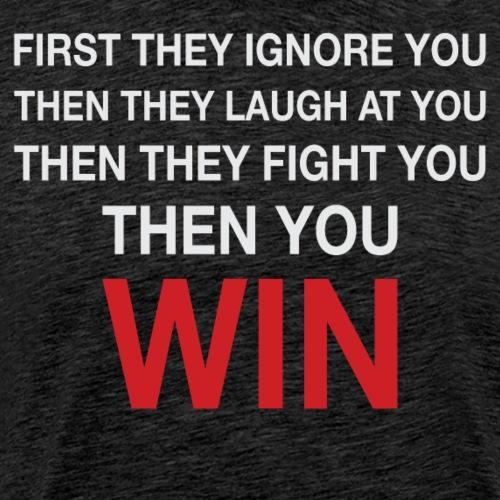 Then You Win T Shirt