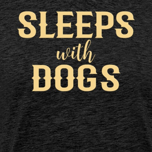 Sleeps With Dogs - Men's Premium T-Shirt