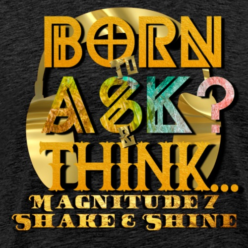 Born To Ask And Think - Men's Premium T-Shirt