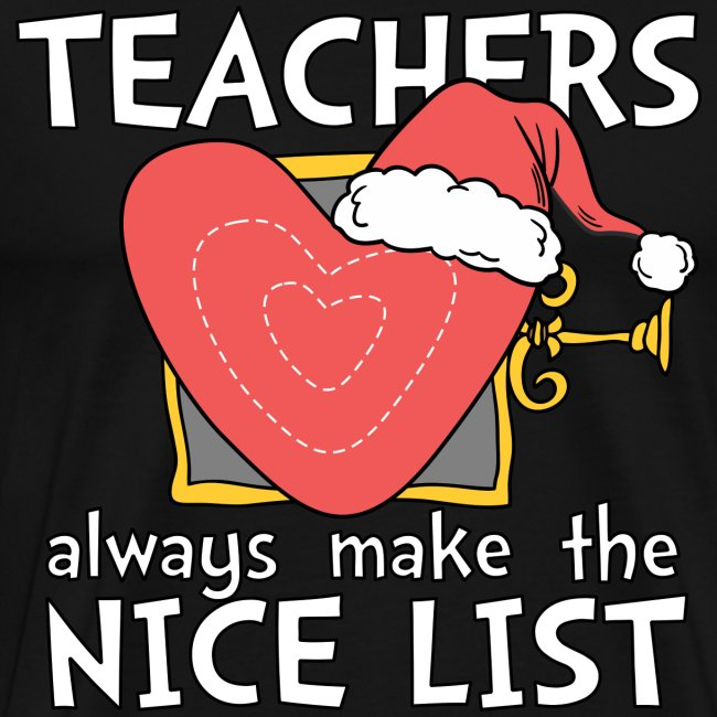Teachers Always Make the Nice List Christmas Tee