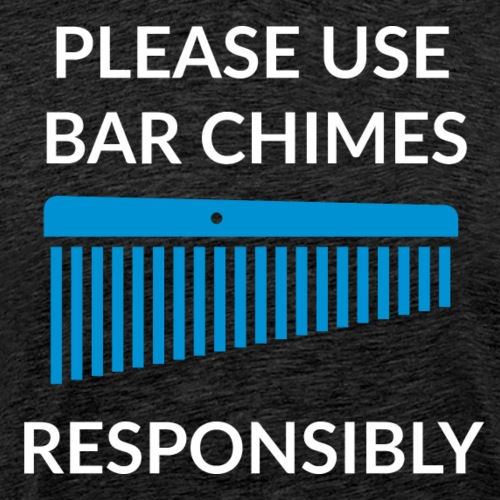 Please use Bar Chimes responsibly (blue) - Men's Premium T-Shirt
