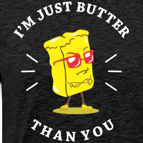 Funny Sayings butter - Men's Premium T-Shirt