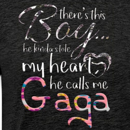 A Boy Stolen My Heart Calls Me Gaga - Men's Premium T-Shirt