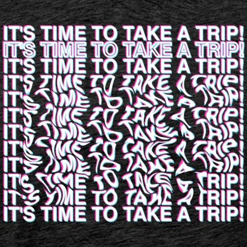 It's Time To Take A Trip! - Men's Premium T-Shirt