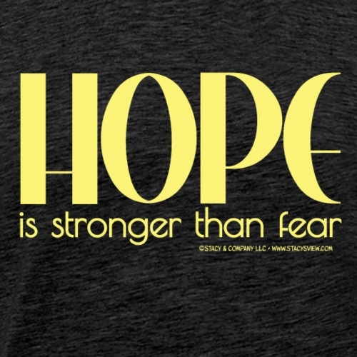 Hope is Stronger than Fear - Men's Premium T-Shirt