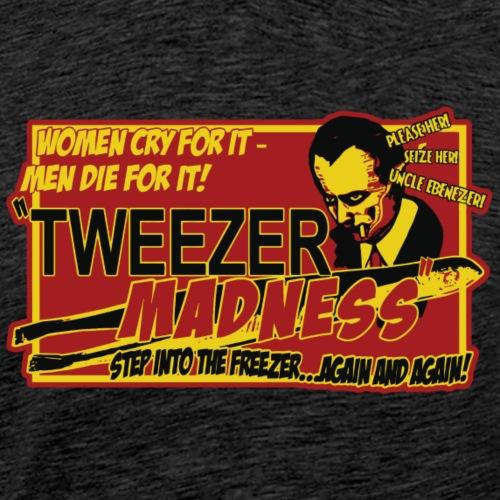 Tweezer Madness - Men's Premium T-Shirt