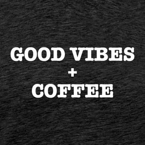 GOOD VIBES COFFEE White Typography - Men's Premium T-Shirt