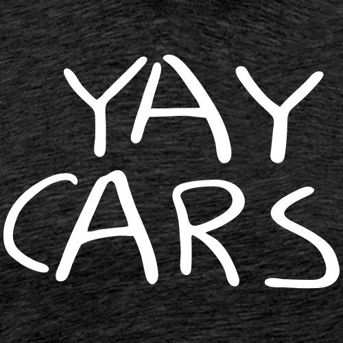 Yay cars. - Men's Premium T-Shirt