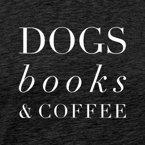 Dogs books coffee White Typography - Men's Premium T-Shirt