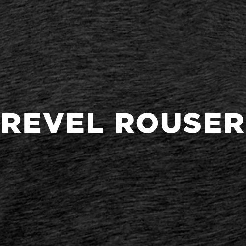 Revel Rouser - Men's Premium T-Shirt