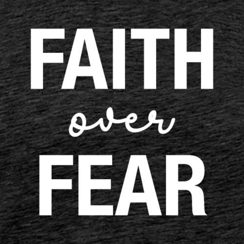 Faith Over Fear White Typography - Men's Premium T-Shirt