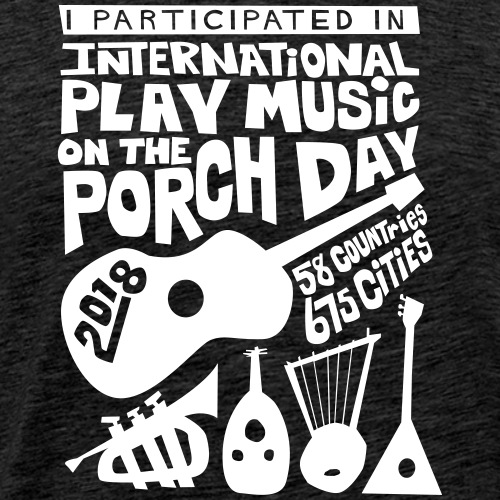 play Music on the Porch Day Participant 2018 - Men's Premium T-Shirt