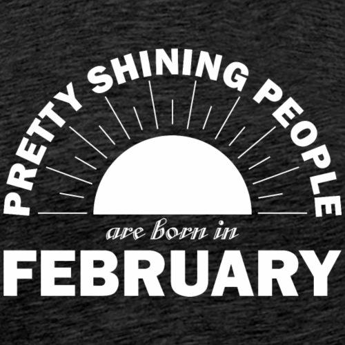 Pretty Shining People Are Born In February - Men's Premium T-Shirt