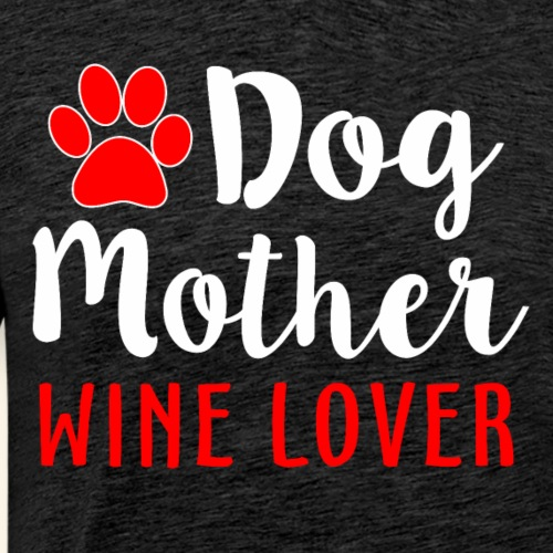 Dog Mother Wine Lover L - Men's Premium T-Shirt