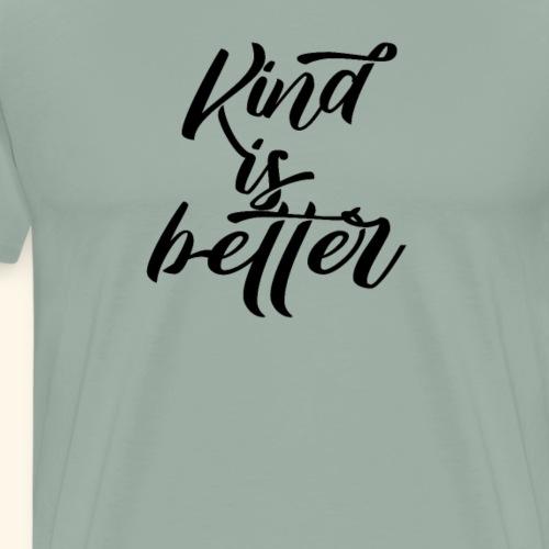 Kind is Better Shirt Anti Bullying - Men's Premium T-Shirt