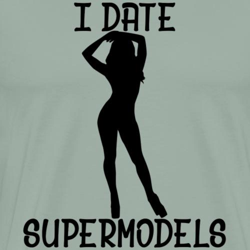 I Date Supermodels - Men's Premium T-Shirt