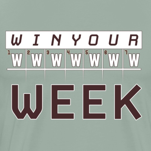 WIN YOUR WEEK - Men's Premium T-Shirt