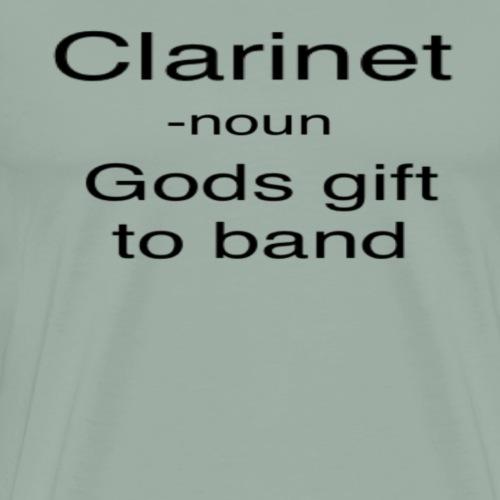 clarinet gods gift to band - Men's Premium T-Shirt