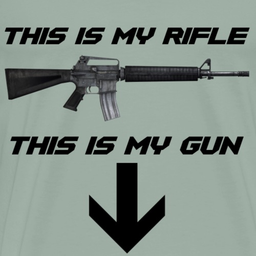 This is my rifle, this is my gun - Men's Premium T-Shirt