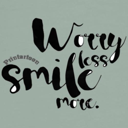 worry less smile more - Men's Premium T-Shirt