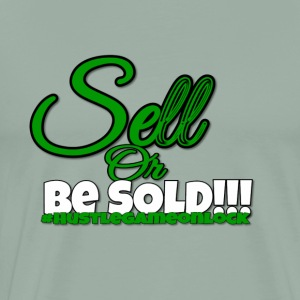 Sell or Be SOLD - Men's Premium T-Shirt