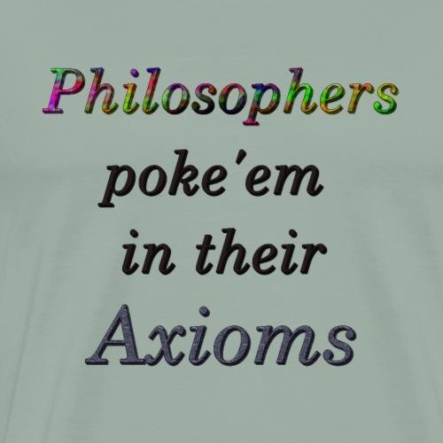 Philosophers poke'em in their Axioms - Men's Premium T-Shirt