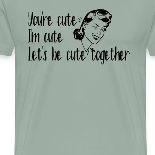 Let's be Cute - Men's Premium T-Shirt