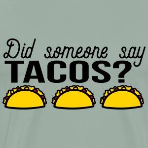 Did someone say tacos? - Men's Premium T-Shirt