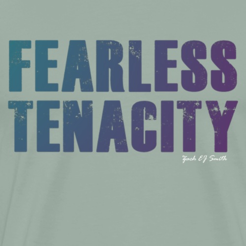 FEARLESS TENACITY - Men's Premium T-Shirt
