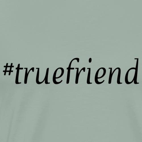 #truefriend - Men's Premium T-Shirt