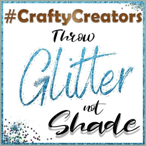 Crafty Creators Throw Glitter Not Shade - Men's Premium T-Shirt