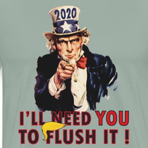 2020 I need you to Flush it ! - Men's Premium T-Shirt