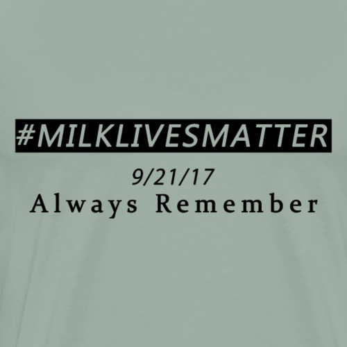 #MILKLIVESMATTER - Men's Premium T-Shirt