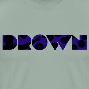 Drown - Men's Premium T-Shirt
