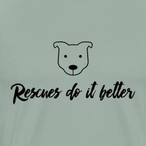 Rescues Do It Better - Men's Premium T-Shirt