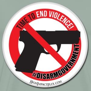 End Gun Violence - Disarm Government - Men's Premium T-Shirt